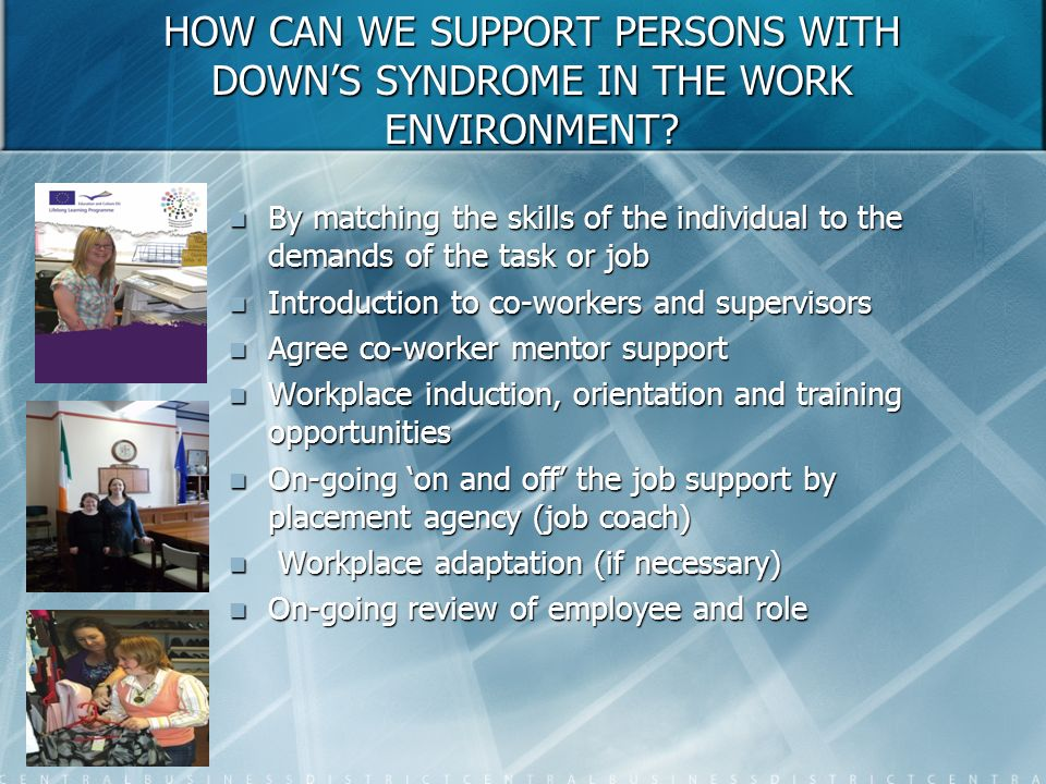 HOW CAN WE SUPPORT PERSONS WITH DOWN'S SYNDROME IN THE WORK ENVIRONMENT