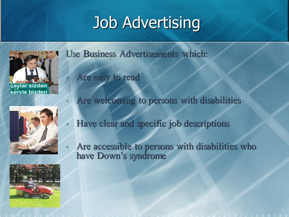 Job Advertising Use Business Advertisements which: Are easy to read