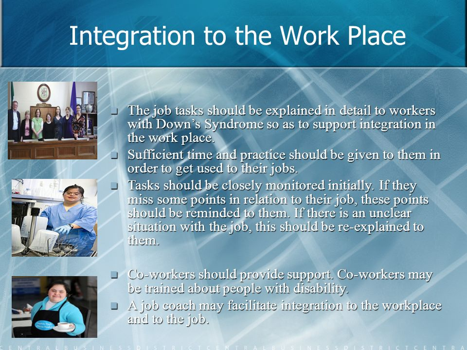 Integration to the Work Place