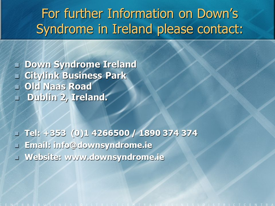 For further Information on Down's Syndrome in Ireland please contact: