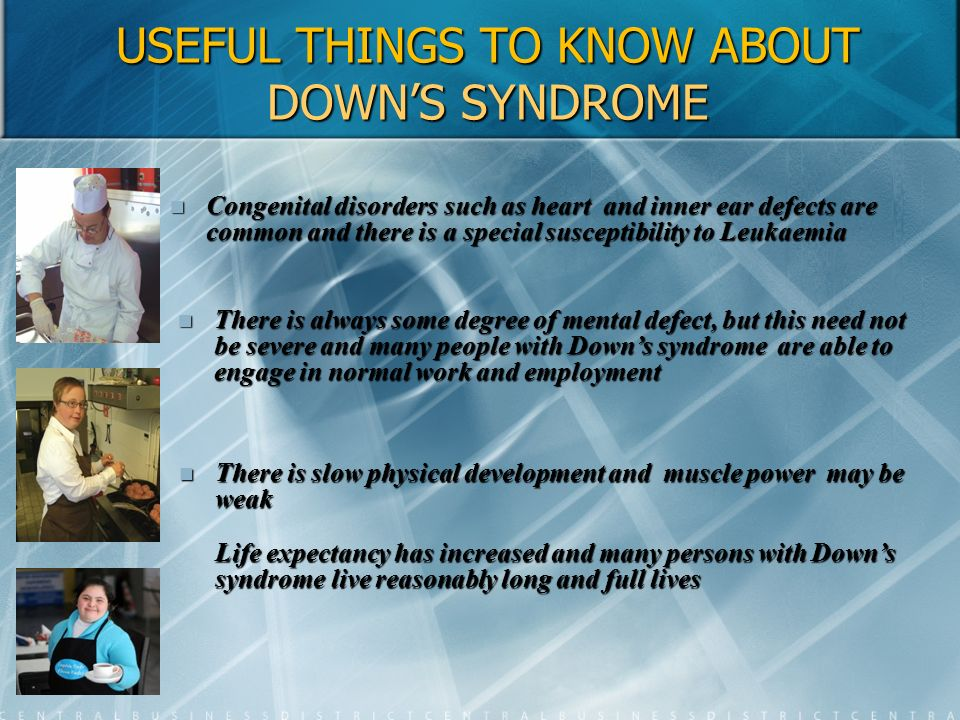 USEFUL THINGS TO KNOW ABOUT DOWN'S SYNDROME