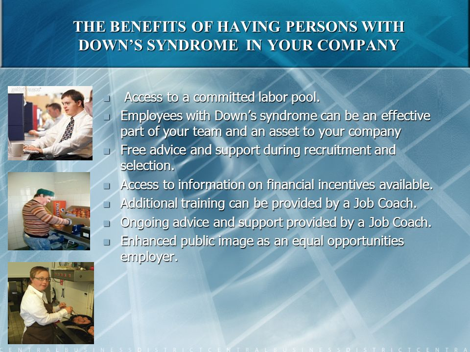 THE BENEFITS OF HAVING PERSONS WITH DOWN'S SYNDROME IN YOUR COMPANY