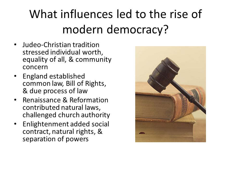 What influences led to the rise of modern democracy