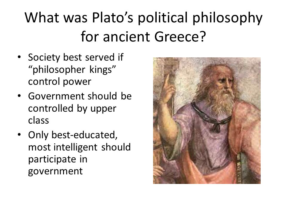 What was Plato's political philosophy for ancient Greece