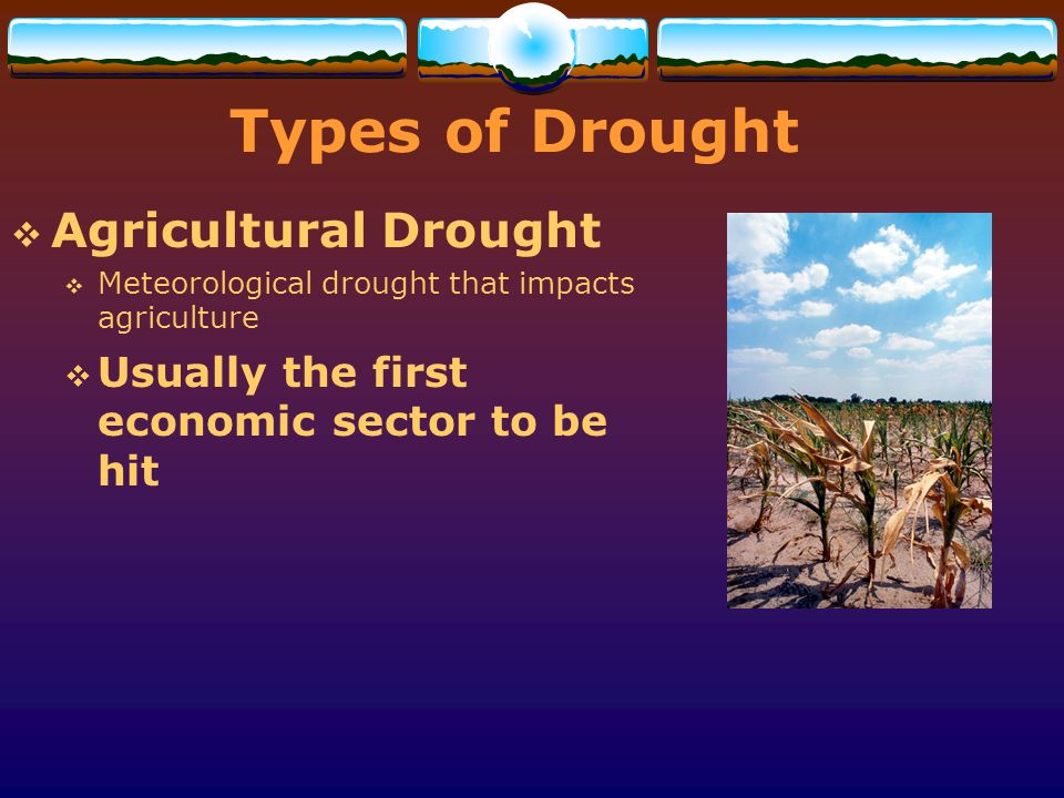 Types of Drought Agricultural Drought