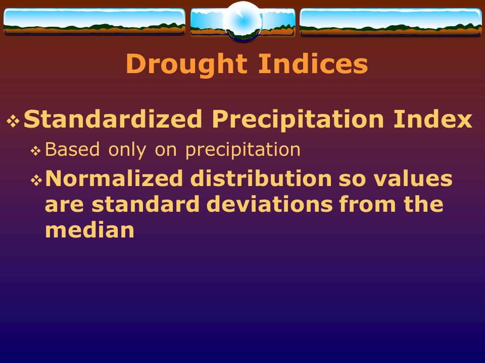 Drought Indices Standardized Precipitation Index