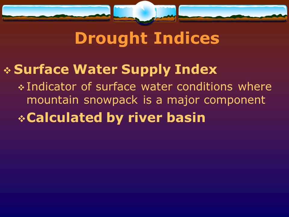 Drought Indices Surface Water Supply Index Calculated by river basin