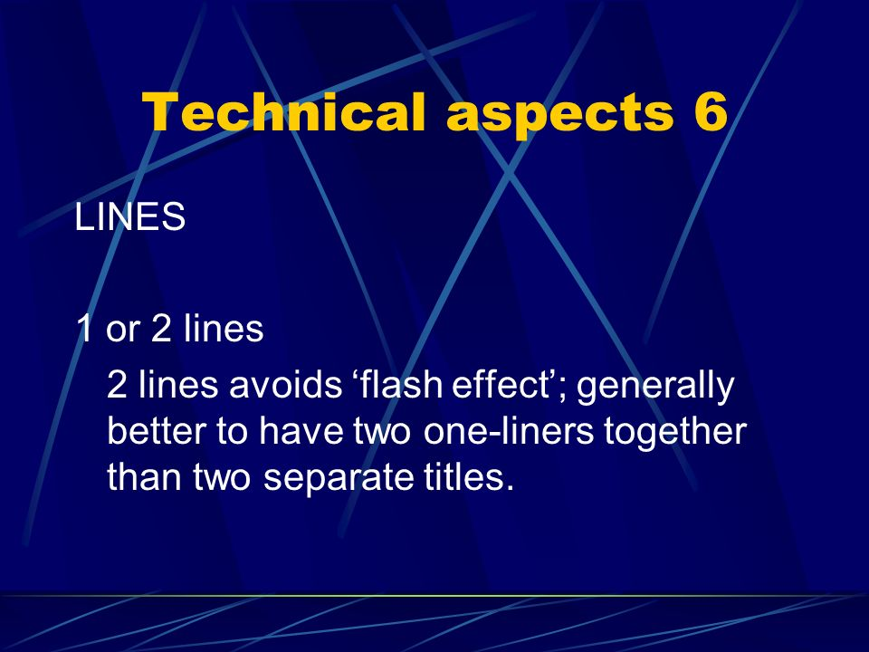 Technical aspects 6 LINES 1 or 2 lines