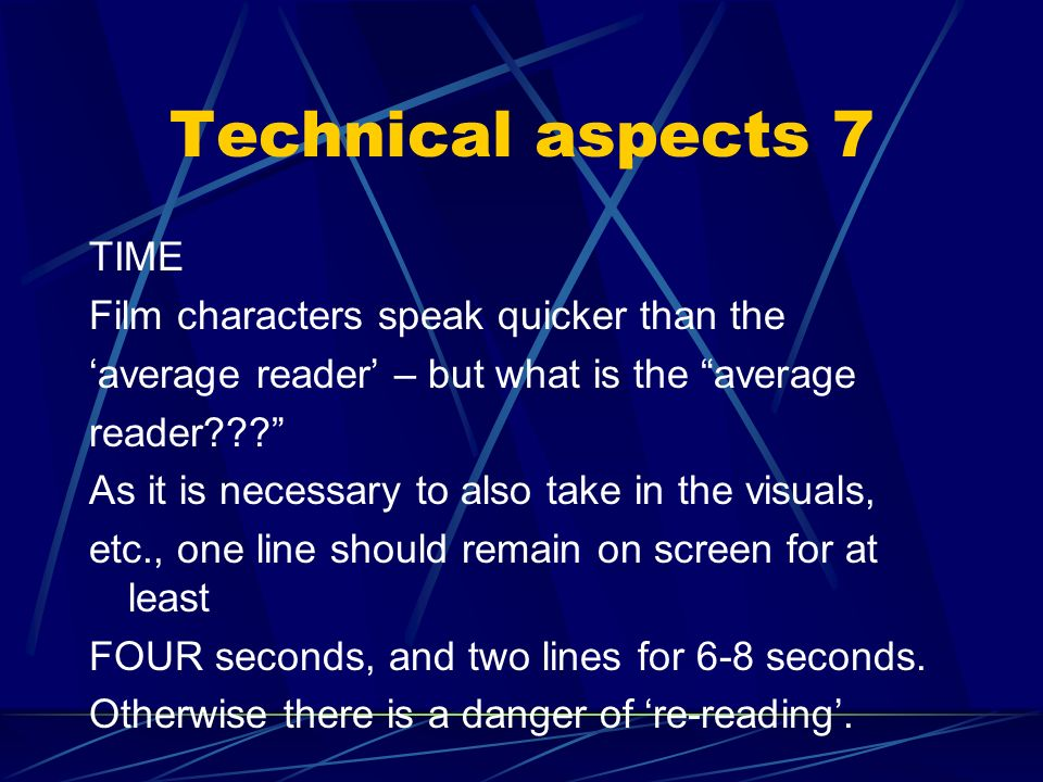 Technical aspects 7 TIME Film characters speak quicker than the