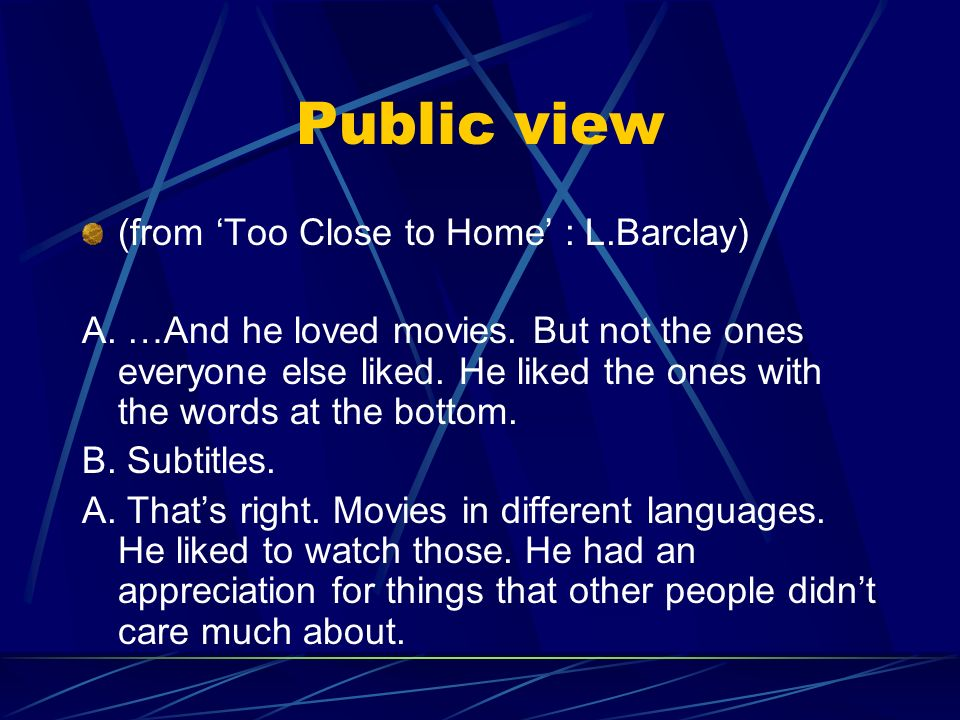 Public view (from 'Too Close to Home' : L.Barclay)