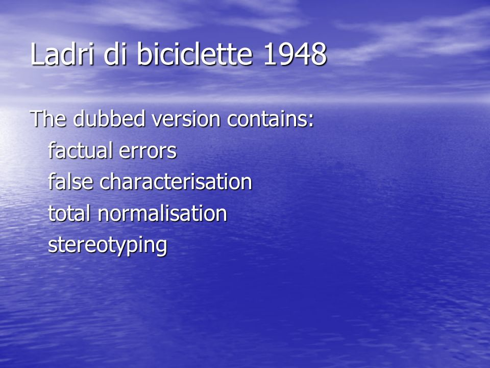 Ladri di biciclette 1948 The dubbed version contains: factual errors