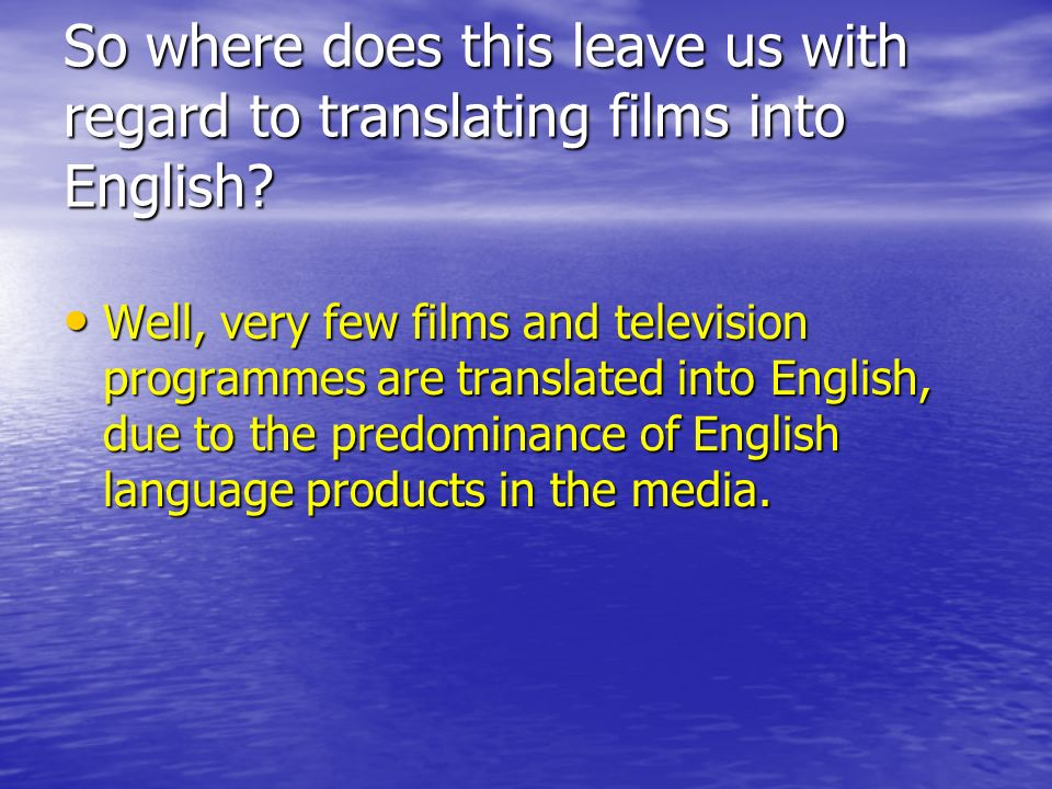 So where does this leave us with regard to translating films into English