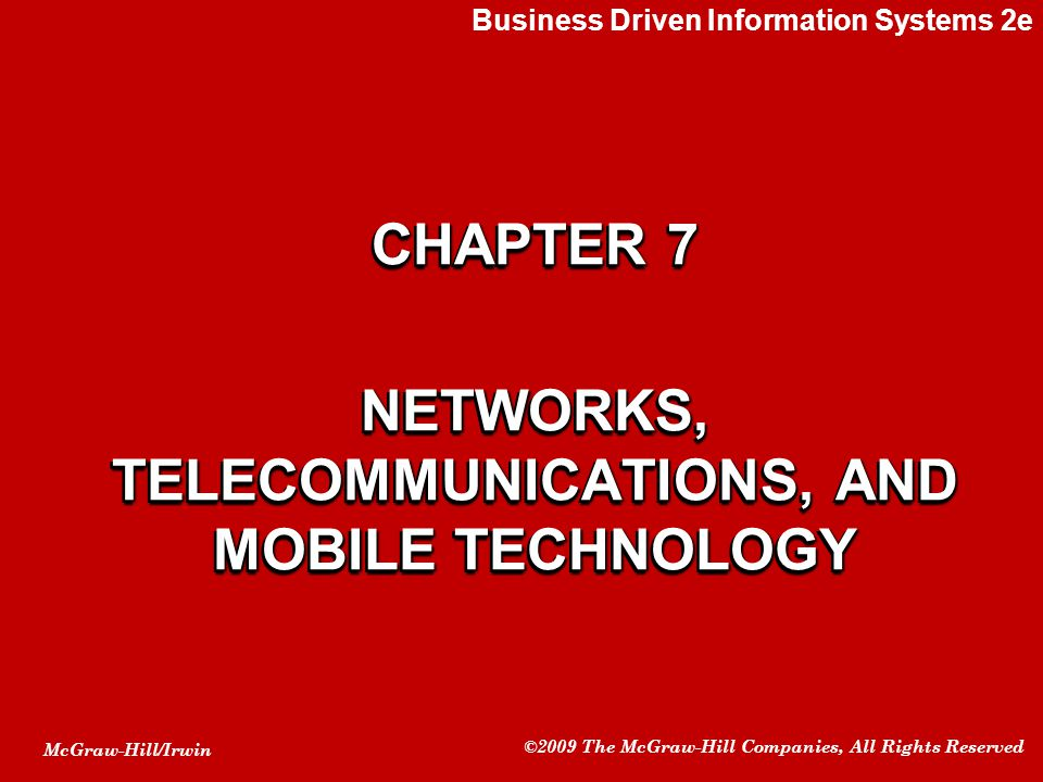 CHAPTER 7 NETWORKS, TELECOMMUNICATIONS, AND MOBILE TECHNOLOGY