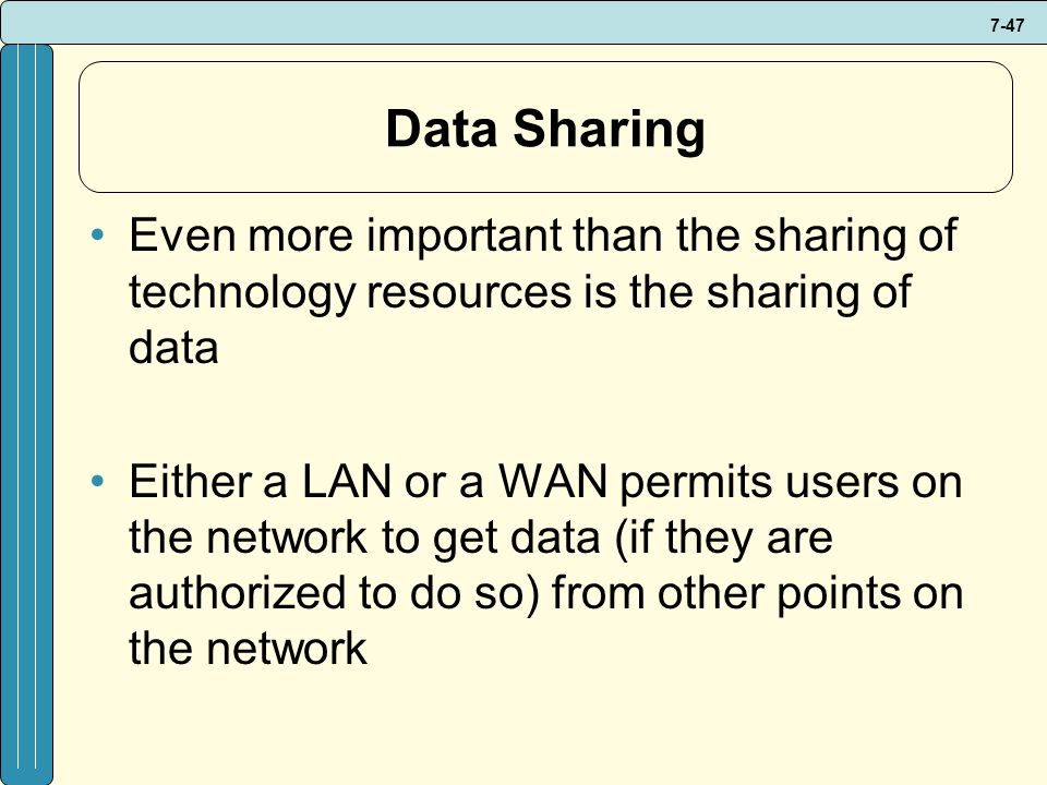 Data Sharing Even more important than the sharing of technology resources is the sharing of data.