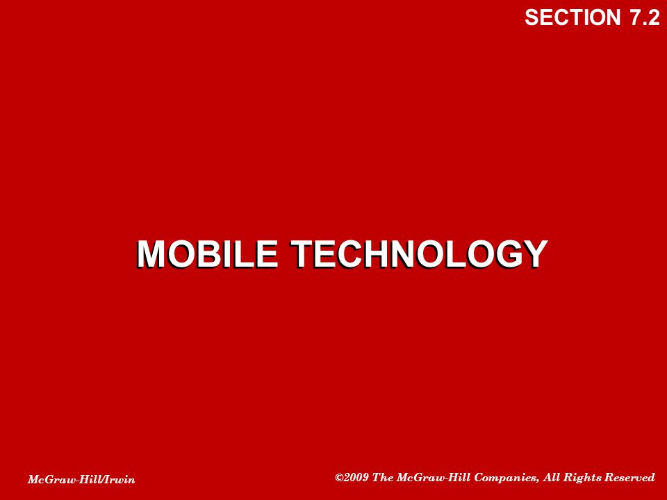 SECTION 7.2 MOBILE TECHNOLOGY