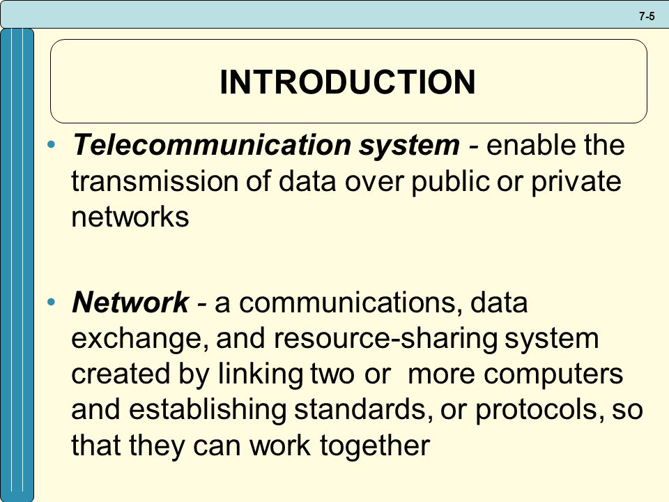INTRODUCTION Telecommunication system - enable the transmission of data over public or private networks.