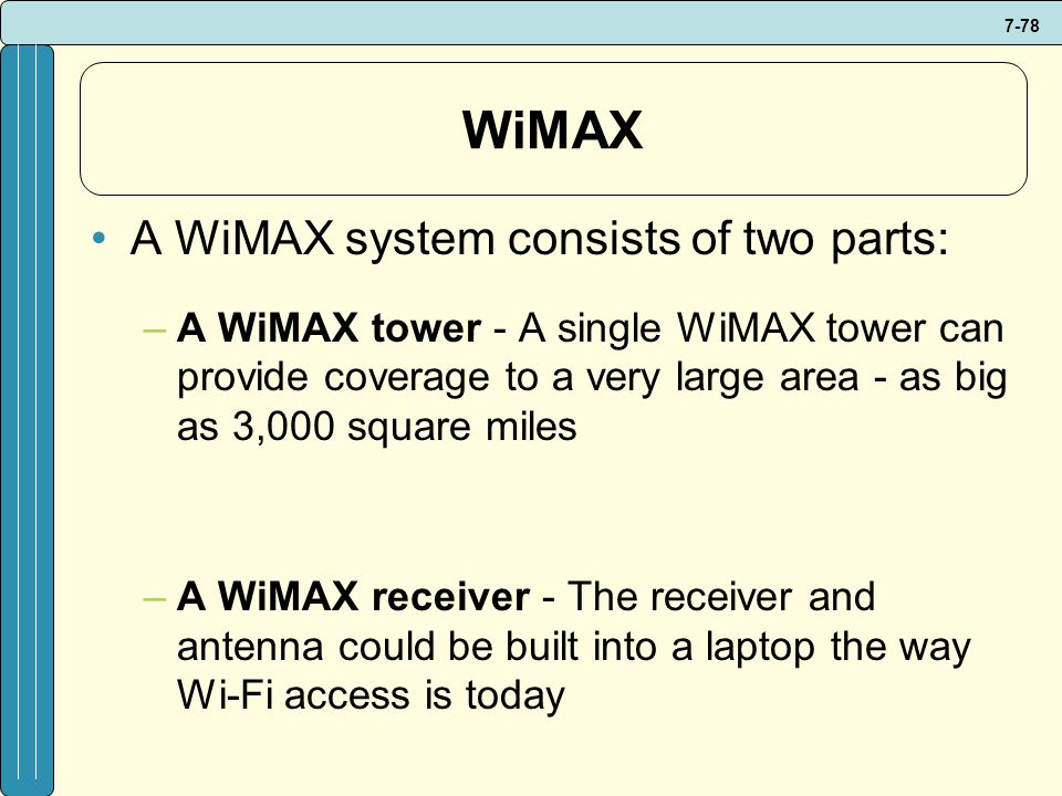 WiMAX A WiMAX system consists of two parts: