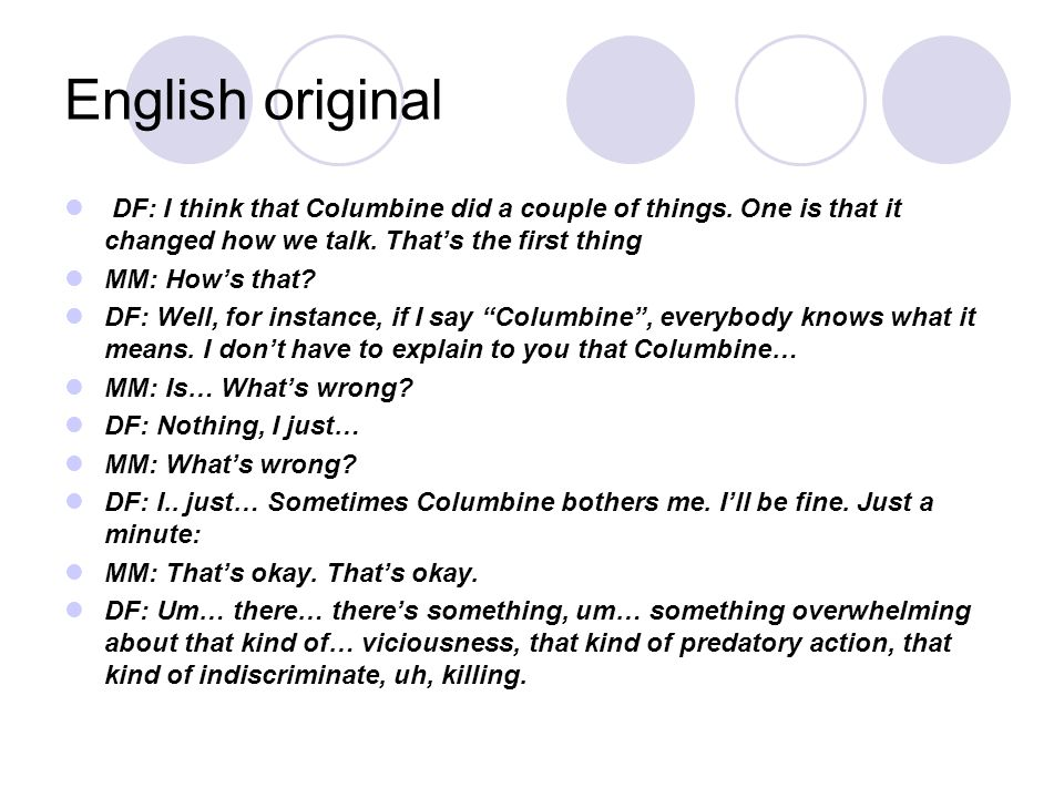 English original DF: I think that Columbine did a couple of things. One is that it changed how we talk. That's the first thing.