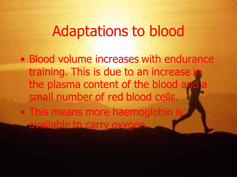 Adaptations to blood