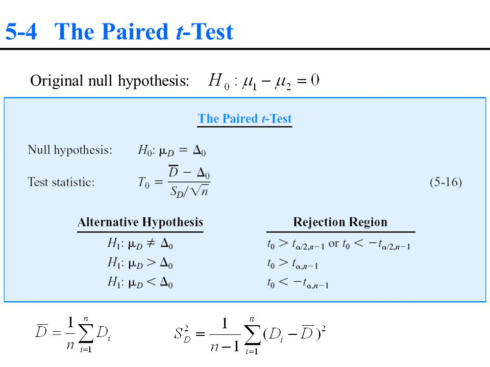 5-4 The Paired t-Test Original null hypothesis: