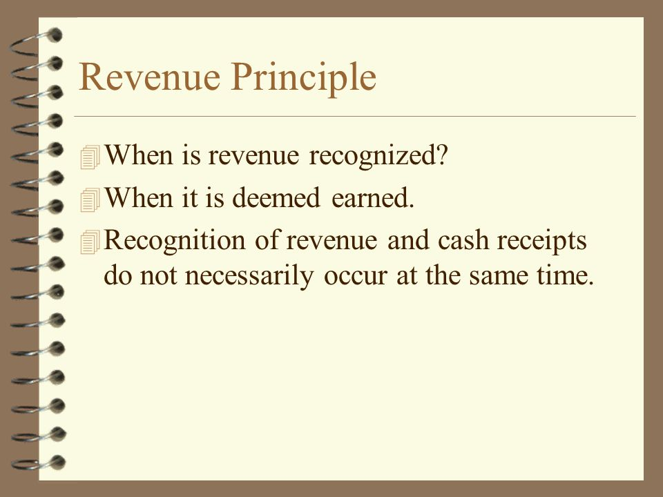 Revenue Principle When is revenue recognized