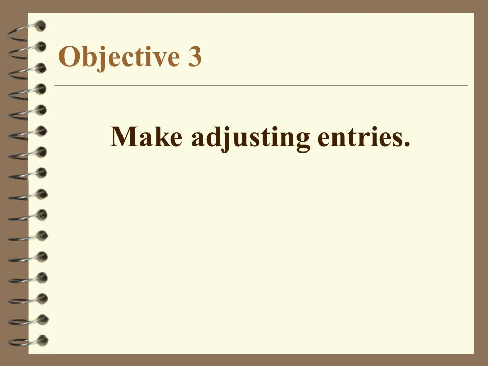 Make adjusting entries.