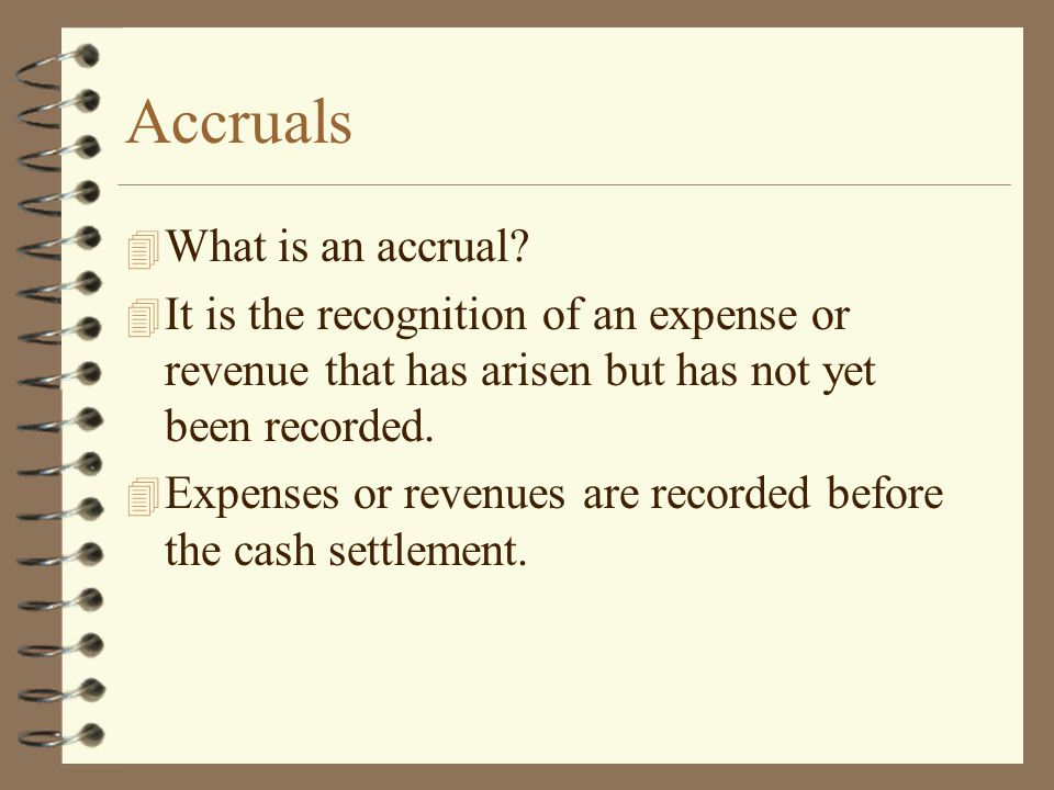 Accruals What is an accrual