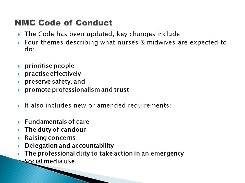 NMC Code of Conduct The Code has been updated, key changes include: