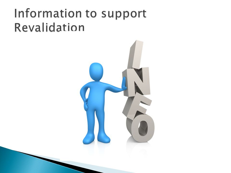 Information to support Revalidation