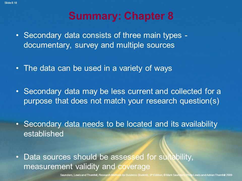 Summary: Chapter 8 Secondary data consists of three main types - documentary, survey and multiple sources.
