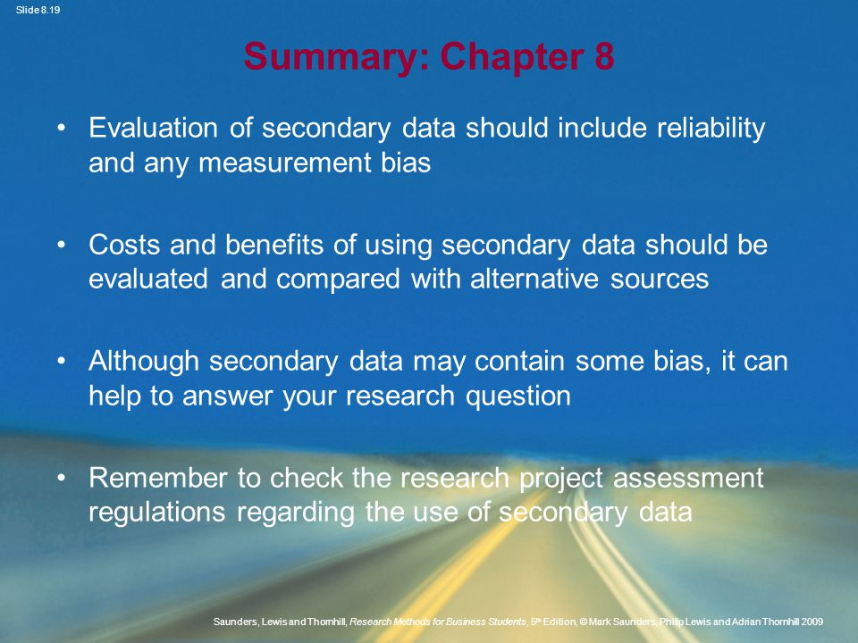 Summary: Chapter 8 Evaluation of secondary data should include reliability and any measurement bias.