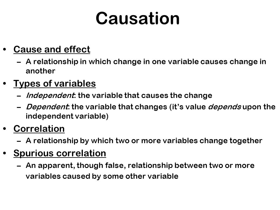 Causation Cause and effect Types of variables Correlation
