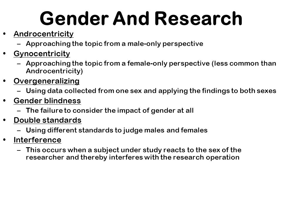 Gender And Research Androcentricity Gynocentricity Overgeneralizing