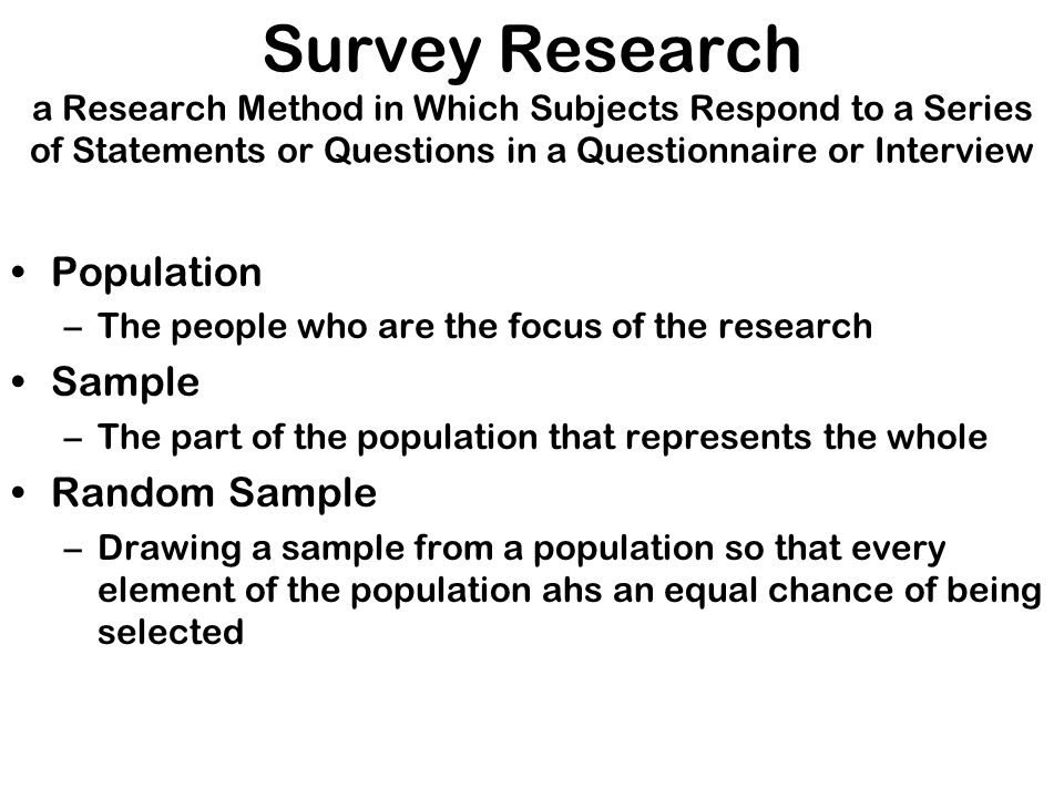 Survey Research a Research Method in Which Subjects Respond to a Series of Statements or Questions in a Questionnaire or Interview
