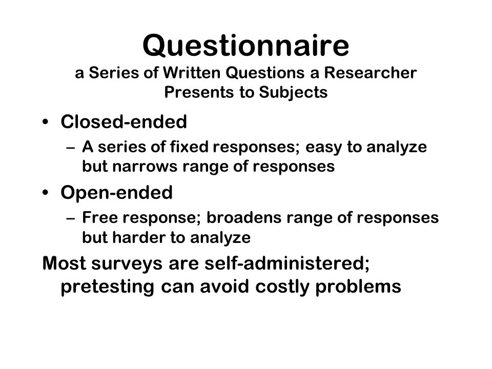 Questionnaire a Series of Written Questions a Researcher Presents to Subjects