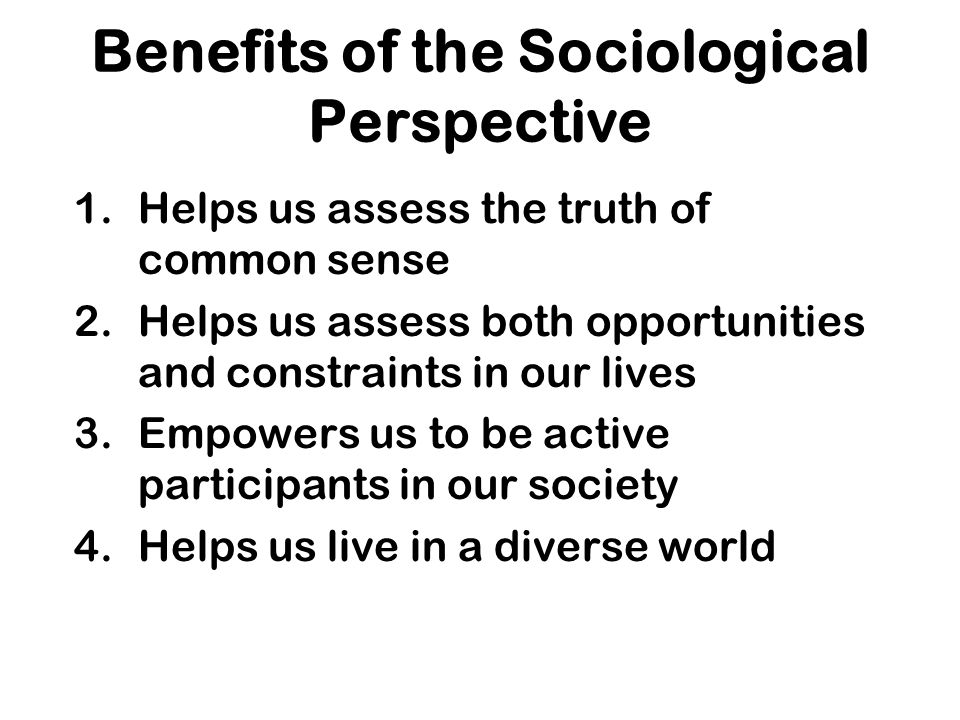 Benefits of the Sociological Perspective