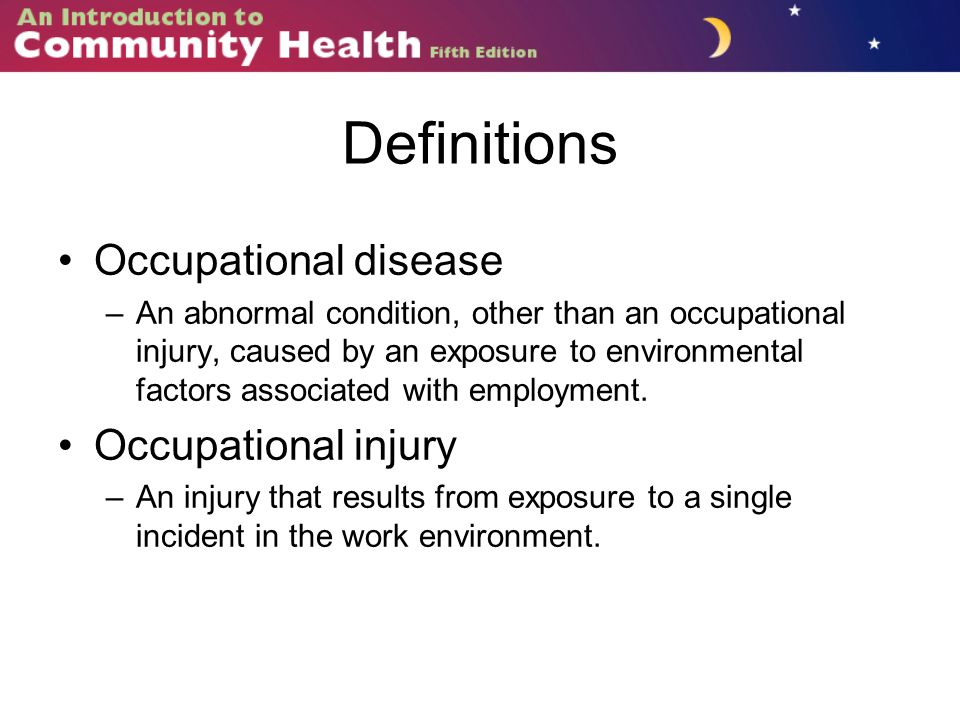 Definitions Occupational disease Occupational injury