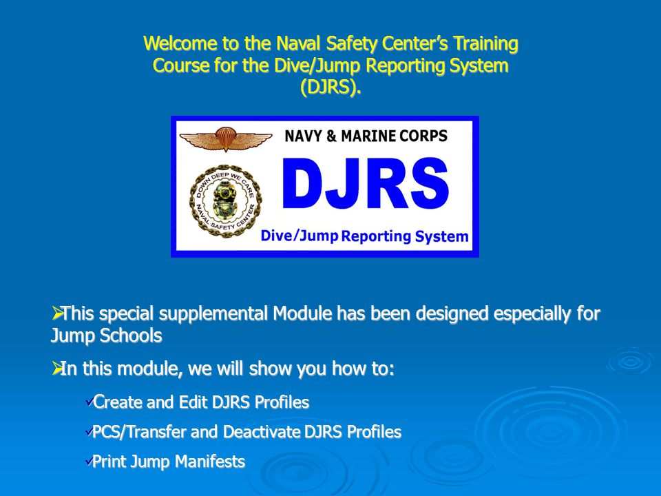 In this module, we will show you how to: Create and Edit DJRS Profiles