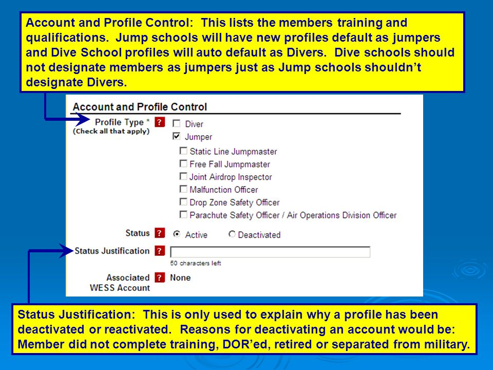 Account and Profile Control: This lists the members training and qualifications. Jump schools will have new profiles default as jumpers and Dive School profiles will auto default as Divers. Dive schools should not designate members as jumpers just as Jump schools shouldn't designate Divers.