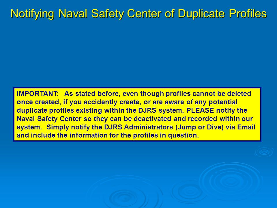 Notifying Naval Safety Center of Duplicate Profiles