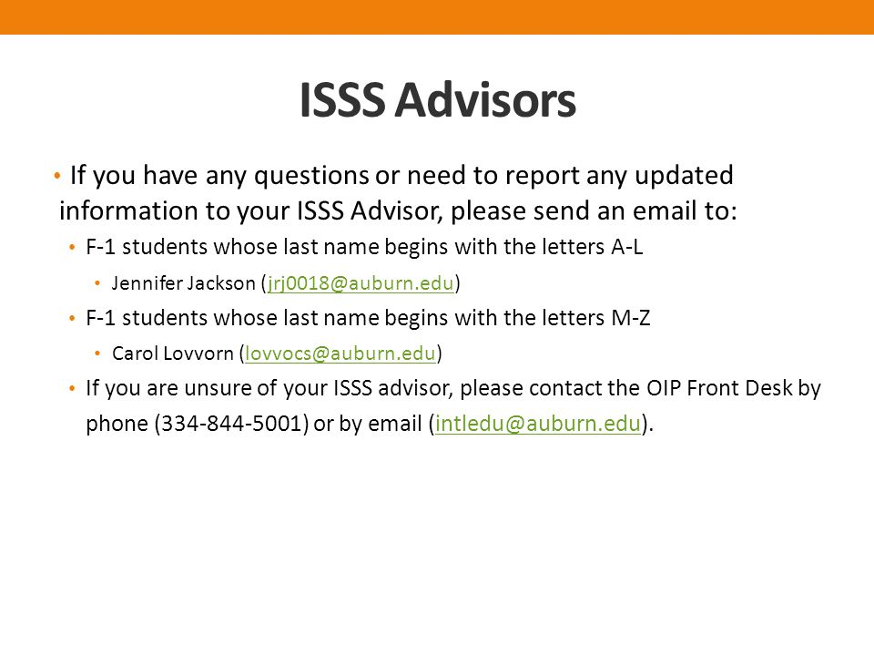 ISSS Advisors If you have any questions or need to report any updated information to your ISSS Advisor, please send an  to:
