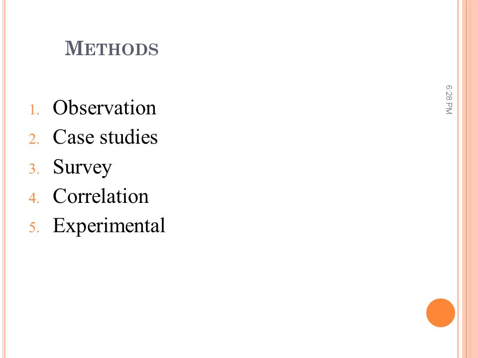 Observation Case studies Survey Correlation Experimental Methods