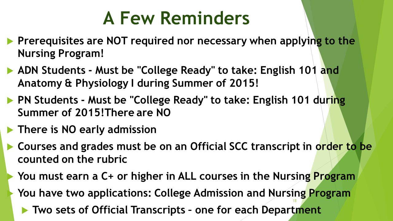 A Few Reminders Prerequisites are NOT required nor necessary when applying to the Nursing Program!