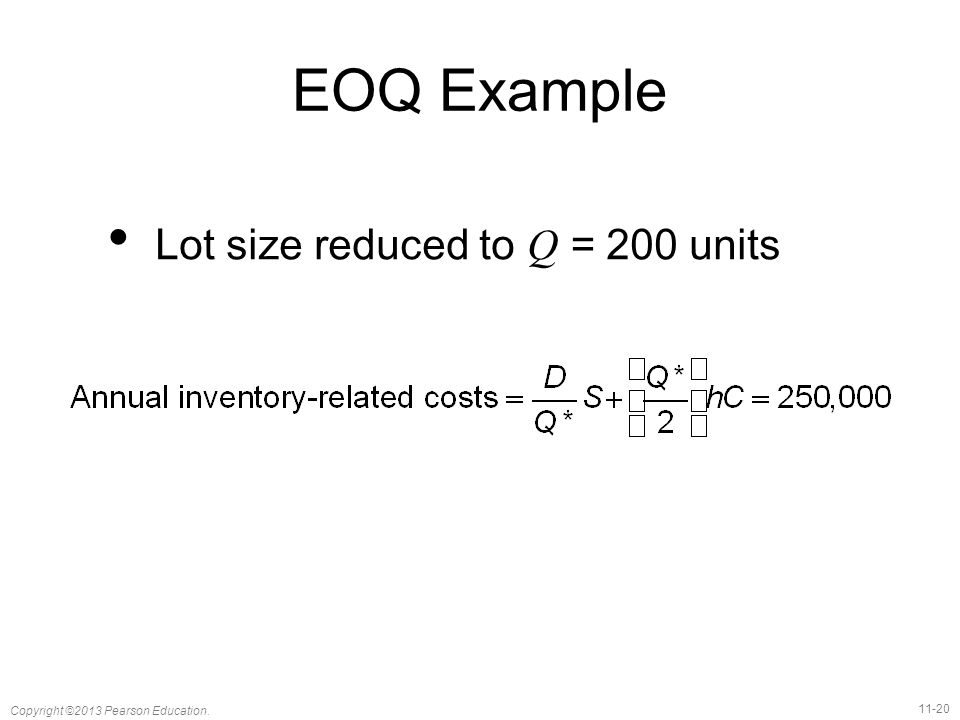 EOQ Example Lot size reduced to Q = 200 units Notes: