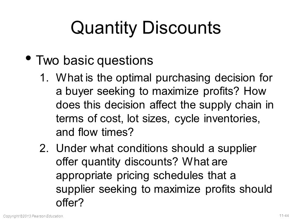 Quantity Discounts Two basic questions