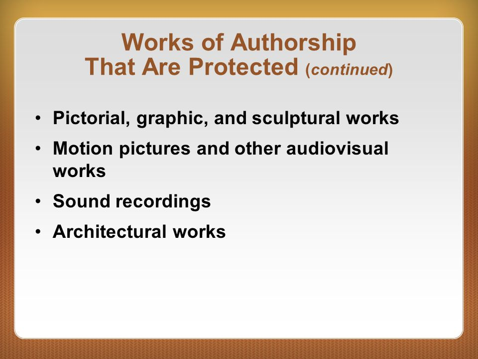 Works of Authorship That Are Protected (continued)