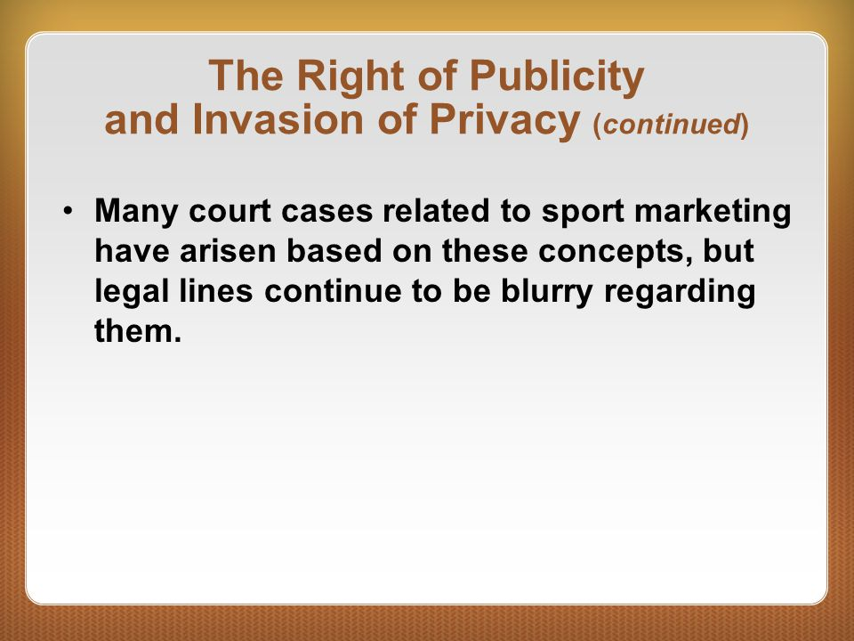The Right of Publicity and Invasion of Privacy (continued)