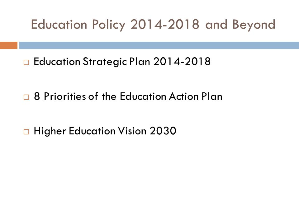 Education Policy and Beyond