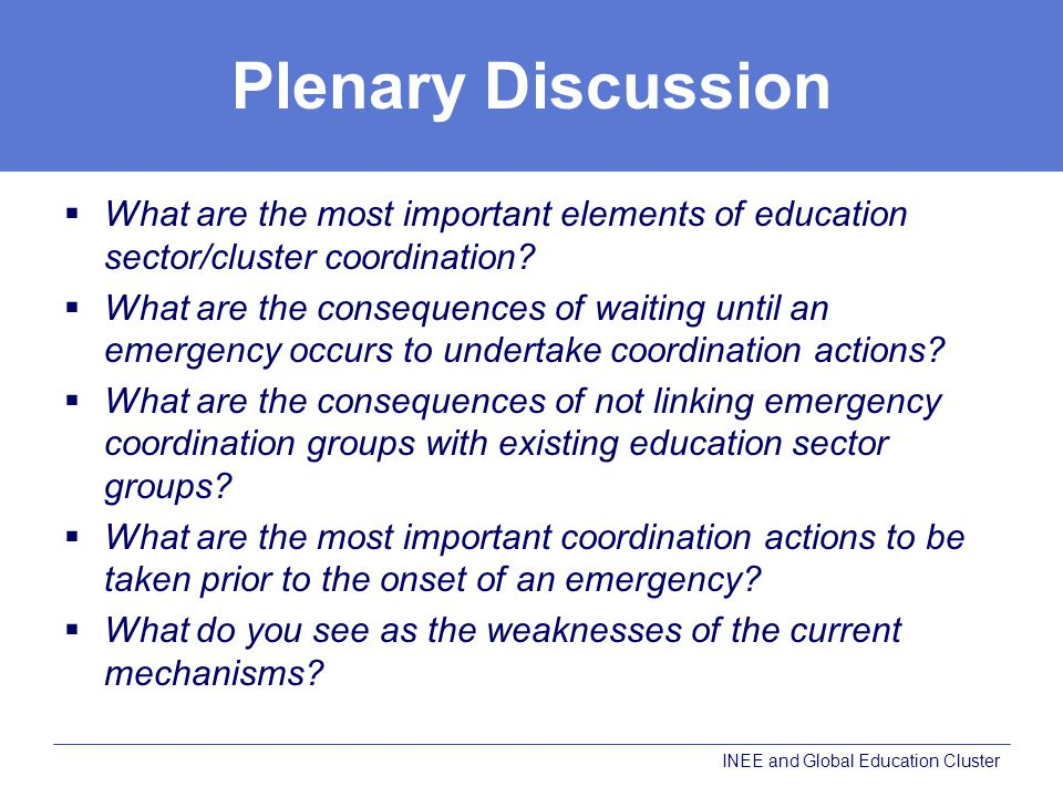 Plenary Discussion What are the most important elements of education sector/cluster coordination