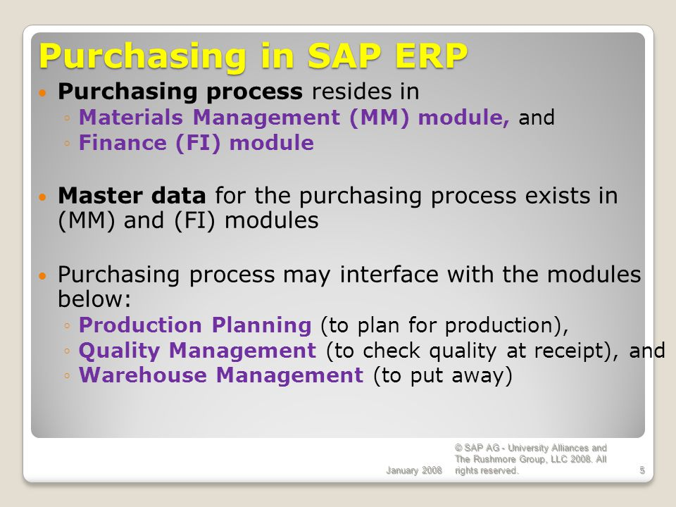 Purchasing in SAP ERP Purchasing process resides in